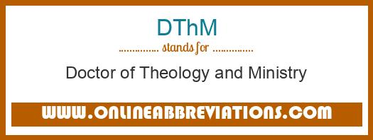 DThM Meaning Of The Abbreviation Is